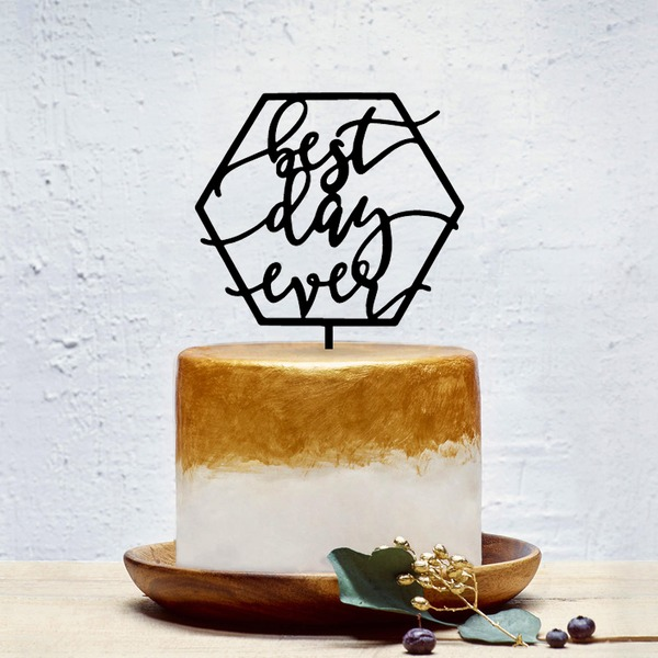 """""""Best Day Ever"""" Acrylic Cake Topper"""